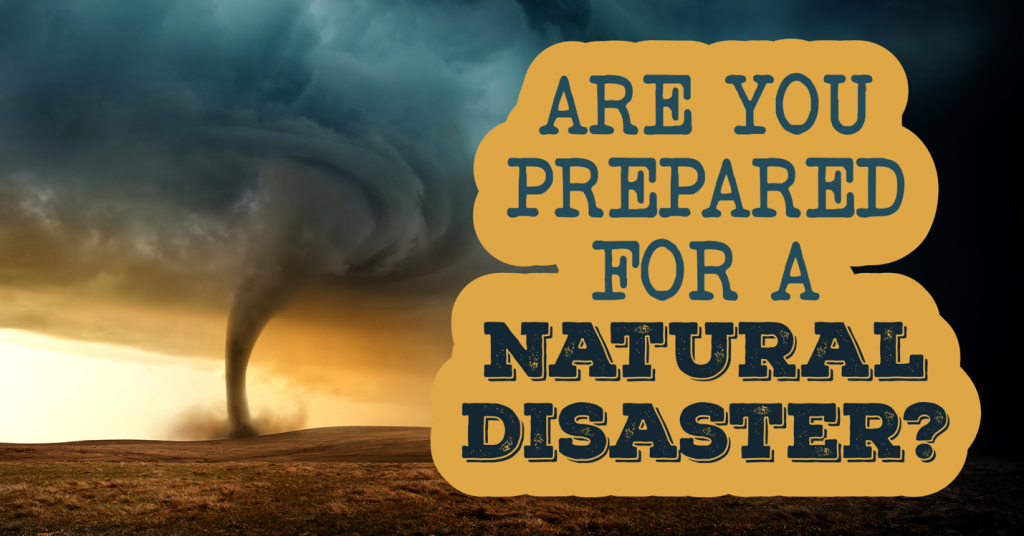 Natural Disaster Preparation 101